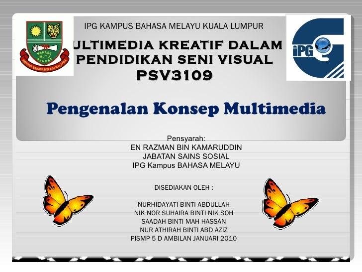 IPG KAMPUS BAHASA MELAYU KUALA LUMPUR MULTIMEDIA KREATIF DAL AM  PENDIDIKAN SENI VISUAL             PSV3109Pengenalan Kons...
