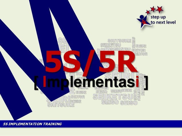 5S IMPLEMENTATION TRAINING [ Implementasi ] 5S/5R