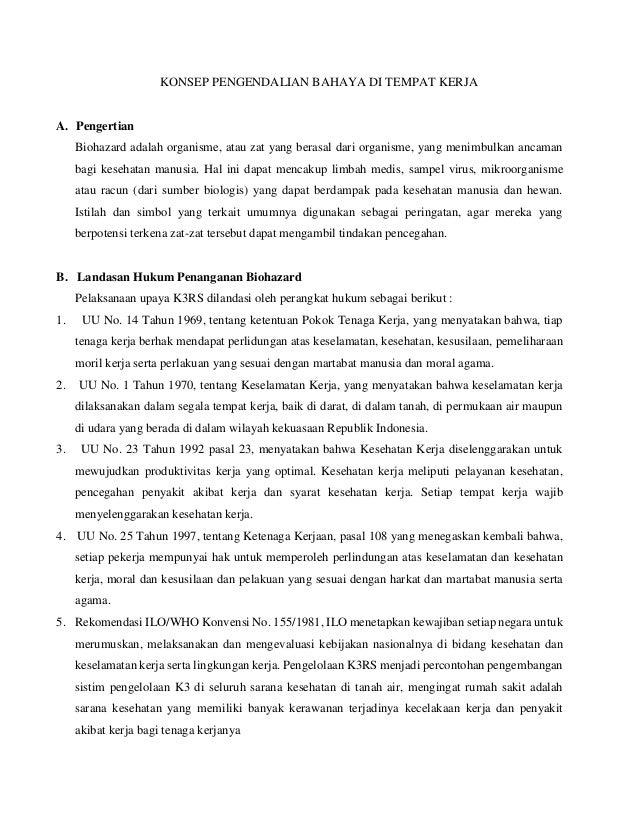 KONSEP PENGENDALIAN BAHAYA DI TEMPAT KERJA  A. Pengertian Biohazard adalah organisme, atau zat yang berasal dari organisme...