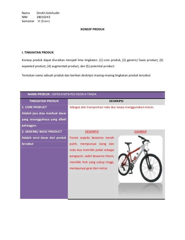 KONSEP PRODUK <br />I. TINGKATAN PRODUK<br />Konsep produk dapat diuraikan menjadi lima tingkatan. (1) core produk, (2) ge...