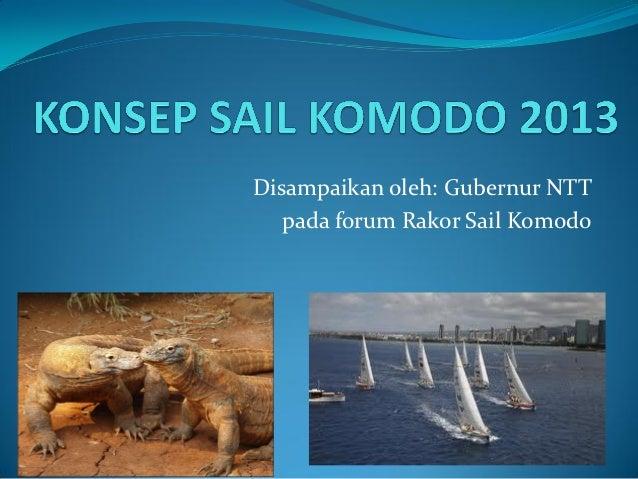 Disampaikan oleh: Gubernur NTT   pada forum Rakor Sail Komodo