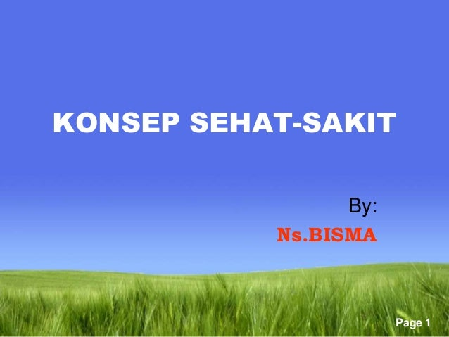 KONSEP SEHAT-SAKIT                 By:           Ns.BISMA                       Page 1