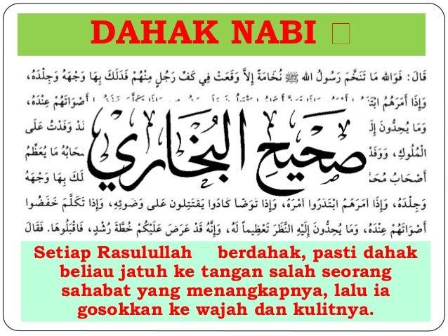 DAHAK NABI  Setiap Rasulullah berdahak, pasti dahak  beliau jatuh ke tangan salah seorang  sahabat yang menangkapnya, lalu...