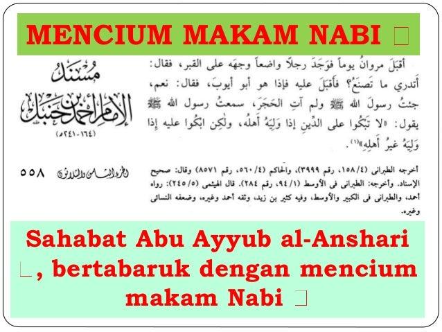 MENCIUM MAKAM NABI  Sahabat Abu Ayyub al-Anshari  , bertabaruk dengan mencium  makam Nabi