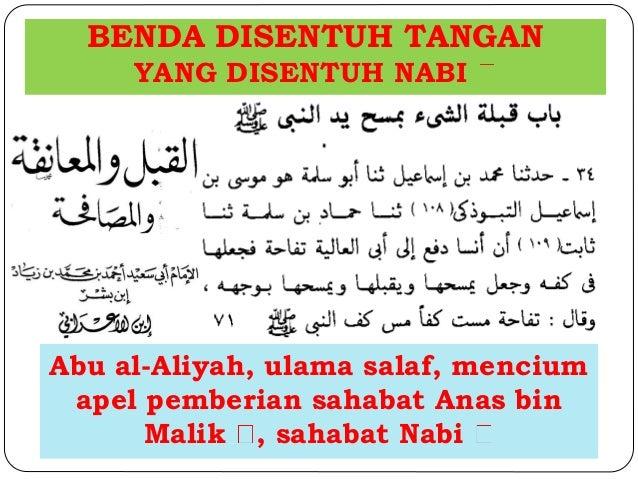 BENDA DISENTUH TANGAN  YANG DISENTUH NABI  Abu al-Aliyah, ulama salaf, mencium  apel pemberian sahabat Anas bin  Malik , s...