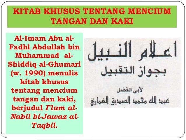 KITAB KHUSUS TENTANG MENCIUM  TANGAN DAN KAKI  Al-Imam Abu al-  Fadhl Abdullah bin  Muhammad al-  Shiddiq al-Ghumari  (w. ...