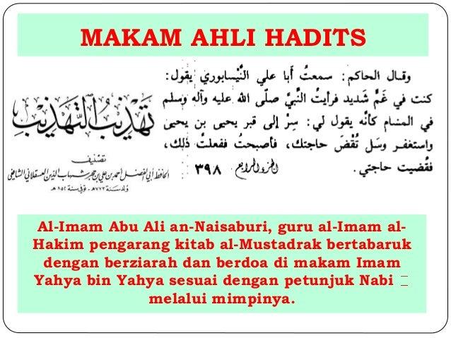 MAKAM AHLI HADITS  Al-Imam Abu Ali an-Naisaburi, guru al-Imam al-  Hakim pengarang kitab al-Mustadrak bertabaruk  dengan b...
