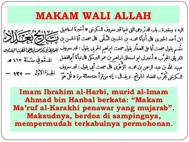 """MAKAM WALI ALLAH  Imam Ibrahim al-Harbi, murid al-Imam  Ahmad bin Hanbal berkata: """"Makam  Ma'ruf al-Karakhi penawar yang m..."""