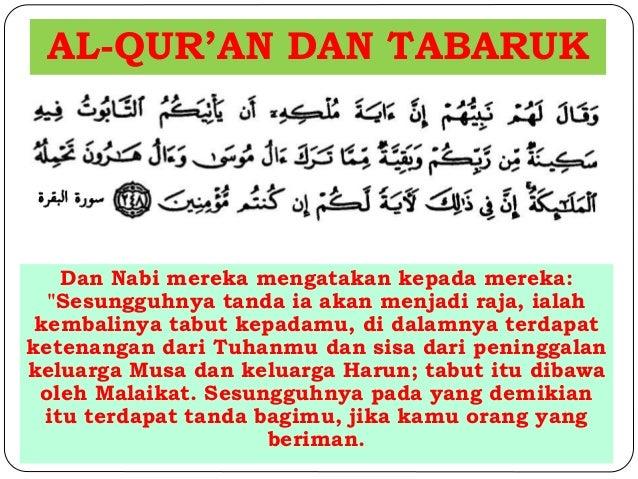"""AL-QUR'AN DAN TABARUK  Dan Nabi mereka mengatakan kepada mereka:  """"Sesungguhnya tanda ia akan menjadi raja, ialah  kembali..."""