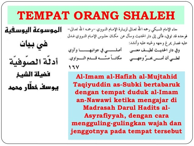 TEMPAT ORANG SHALEH  Al-Imam al-Hafizh al-Mujtahid  Taqiyuddin as-Subki bertabaruk  dengan tempat duduk al-Imam  an-Nawawi...