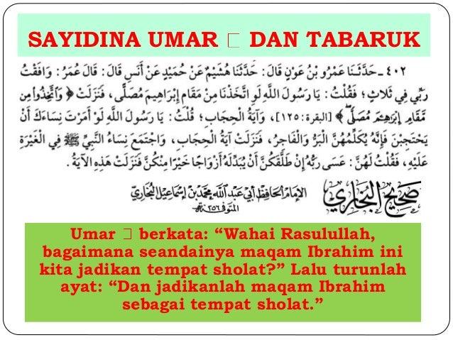 """SAYIDINA UMAR DAN TABARUK  Umar berkata: """"Wahai Rasulullah,  bagaimana seandainya maqam Ibrahim ini  kita jadikan tempat s..."""