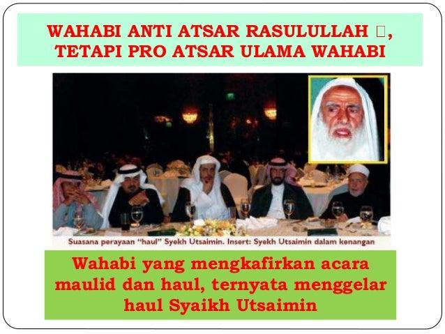 WAHABI ANTI ATSAR RASULULLAH ,  TETAPI PRO ATSAR ULAMA WAHABI  Wahabi yang mengkafirkan acara  maulid dan haul, ternyata m...