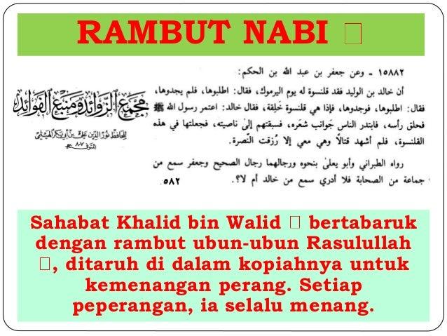 RAMBUT NABI  Sahabat Khalid bin Walid bertabaruk  dengan rambut ubun-ubun Rasulullah  , ditaruh di dalam kopiahnya untuk  ...