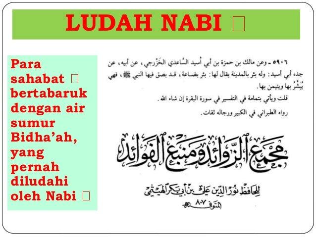 LUDAH NABI  Para  sahabat  bertabaruk  dengan air  sumur  Bidha'ah,  yang  pernah  diludahi  oleh Nabi