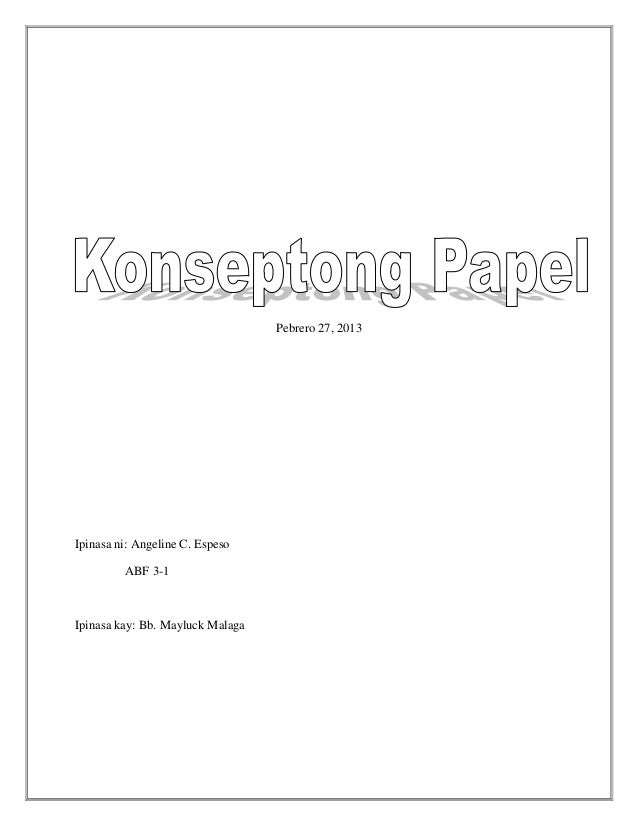 Pebrero 27, 2013 Ipinasa ni: Angeline C. Espeso ABF 3-1 Ipinasa kay: Bb. Mayluck Malaga