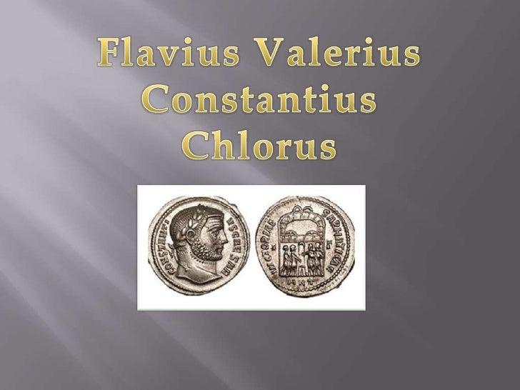 Flavius ValeriusConstantiusChlorus<br />
