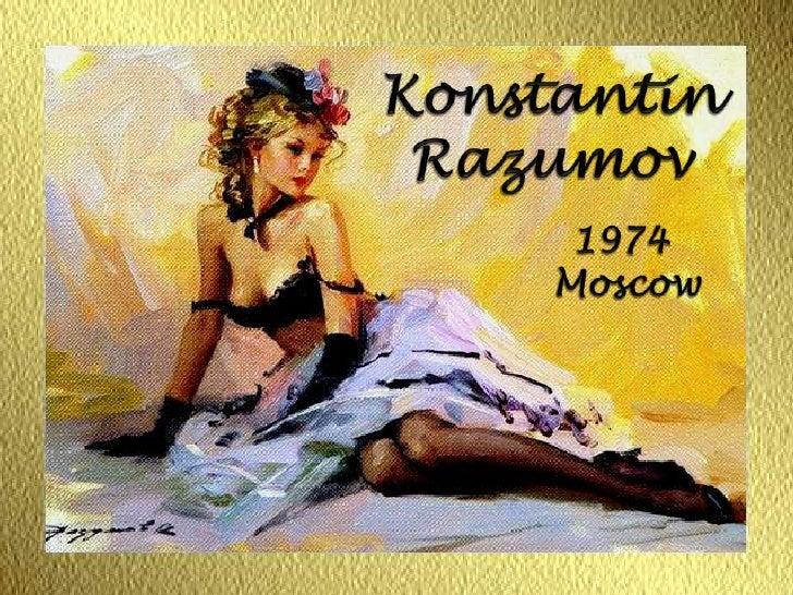 Konstantin<br />Razumov<br />1974 <br />Moscow<br />
