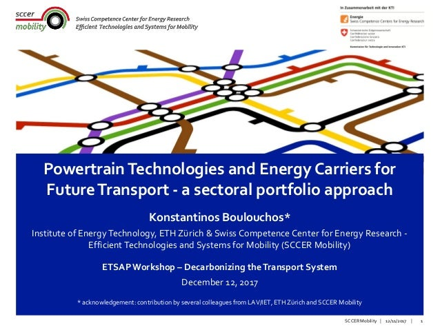 || 12/11/2017 1SCCER Mobility PowertrainTechnologies and Energy Carriers for FutureTransport - a sectoral portfolio approa...