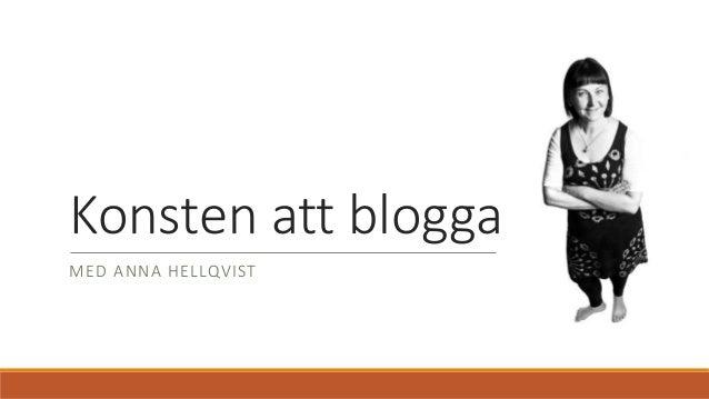 Konsten att blogga MED ANNA HELLQVIST