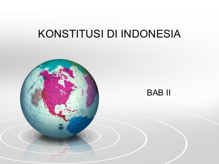 KONSTITUSI DI INDONESIA BAB II