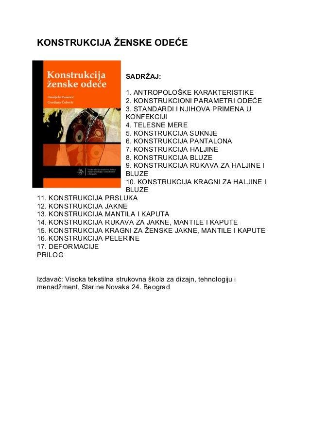 KONSTRUKCIJA ŽENSKE ODEĆE SADRŽAJ: 1. ANTROPOLOŠKE KARAKTERISTIKE 2. KONSTRUKCIONI PARAMETRI ODEĆE 3. STANDARDI I NJIHOVA ...