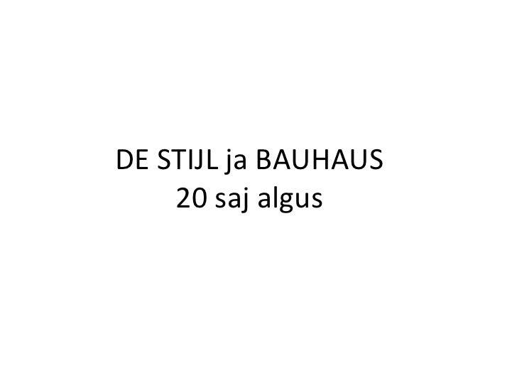 DE STIJL ja BAUHAUS 20 saj algus