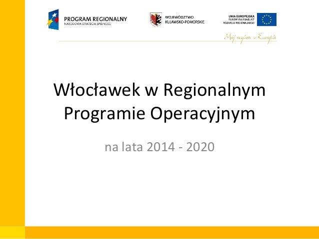 Włocławek w Regionalnym Programie Operacyjnym na lata 2014 - 2020