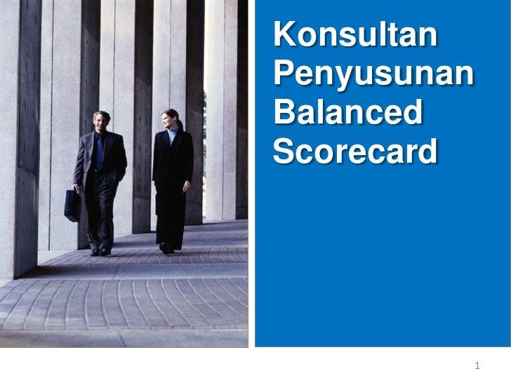 Konsultan Penyusunan<br />Balanced Scorecard<br />1<br />