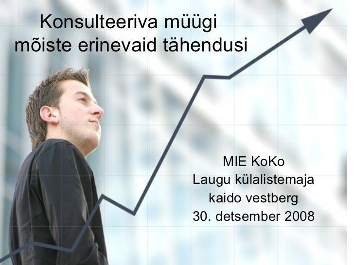 Konsulteeriva müügimõiste erinevaid tähendusi                        MIE KoKo                   Laugu külalistemaja       ...