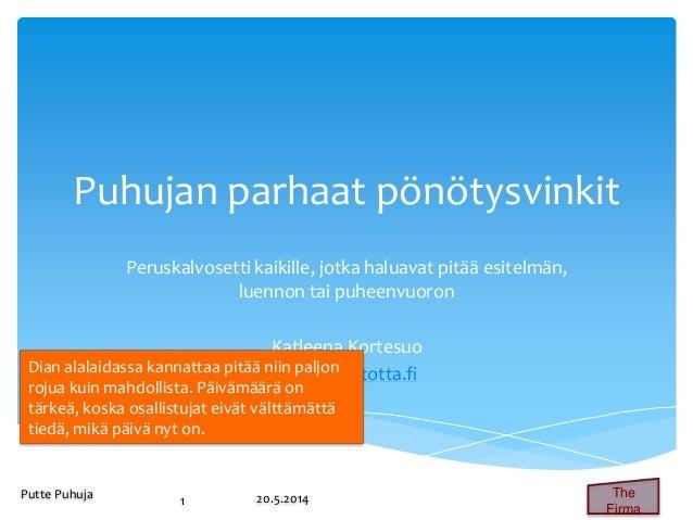 Puhujan parhaat pönötysvinkit Slide 2