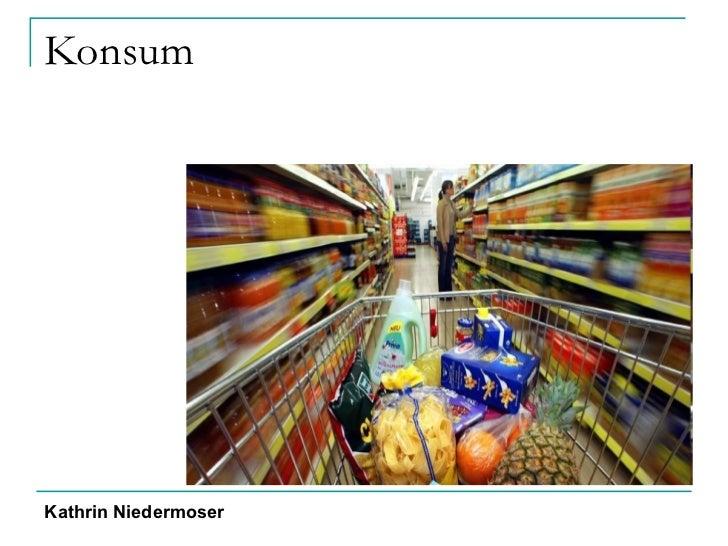 Konsum Kathrin Niedermoser