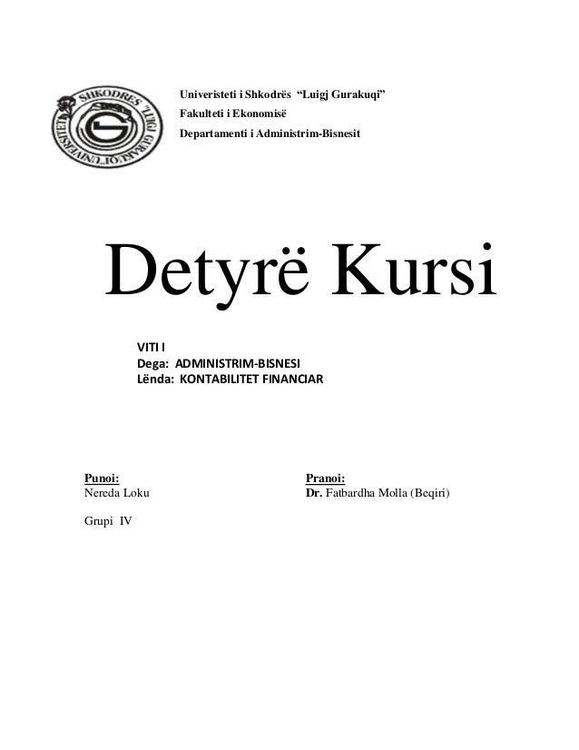 """Detyrë KursiUniveristeti i Shkodrës """"Luigj Gurakuqi""""Fakulteti i EkonomisëDepartamenti i Administrim-BisnesitVITI IDega: AD..."""