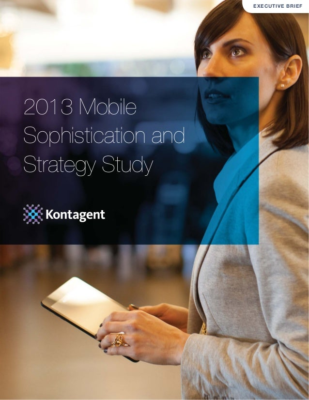 2013 MobileSophistication andStrategy StudyEXECUTIVE BRIEF