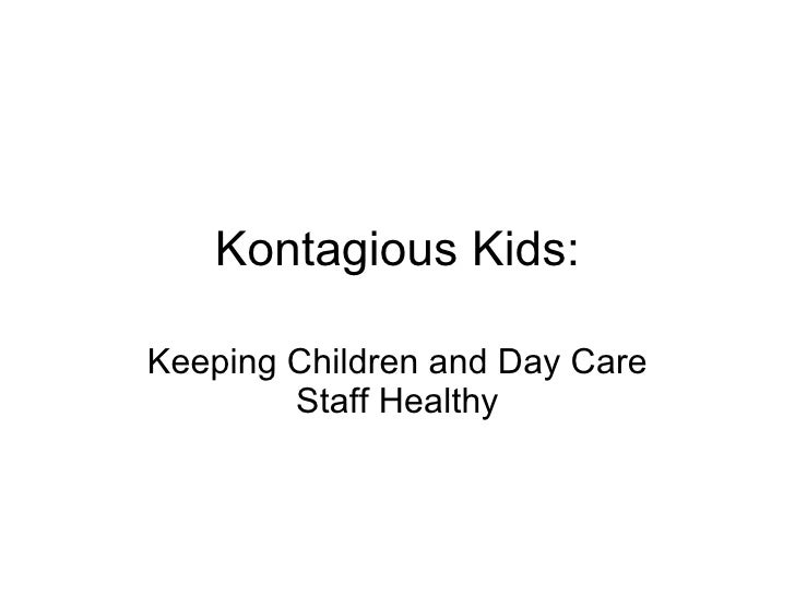 Kontagious Kids: Keeping Children and Day Care Staff Healthy