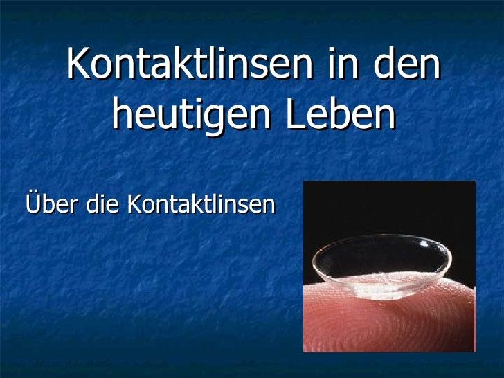 Kontaktlinsen in den heutigen Leben Über die Kontaktlinsen