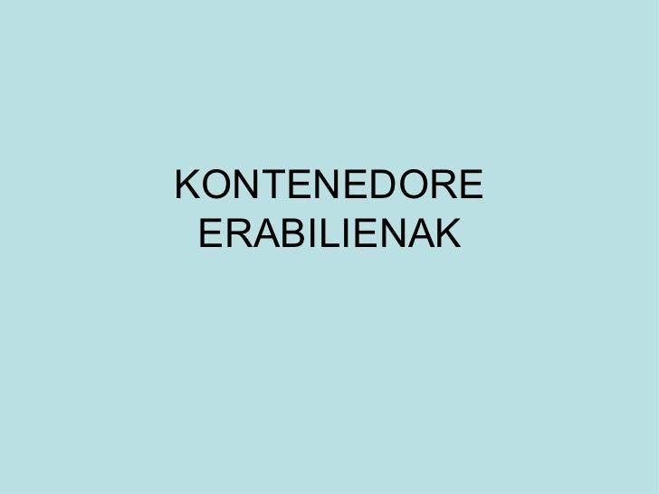 KONTENEDORE ERABILIENAK