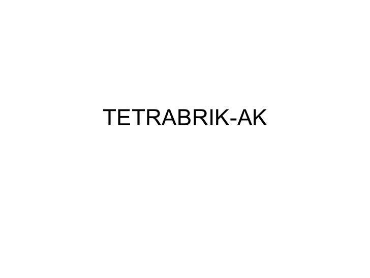 TETRABRIK-AK