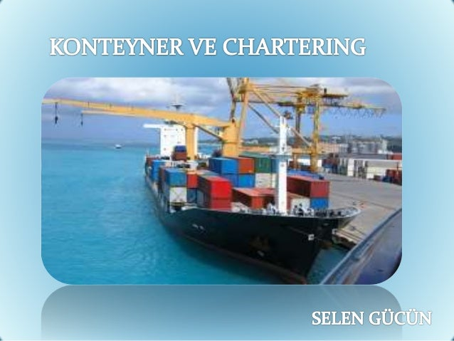 İÇİNDEKİLER Konteyner ve Konteyner Gemileinin Tarihçesi Konteyner Taşıyıcı Gemi Tipleri Konteyner ve Konteyner Türleri ...