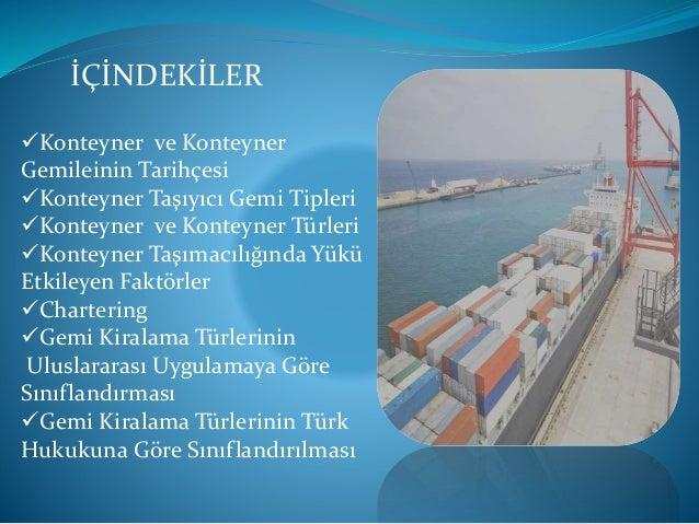 Dünya ticareti geliştikçe bu ticaret içerisinde konteyner taşımacılığın da payı artmaktadır.Yükler çok çeşitli özelliklere...