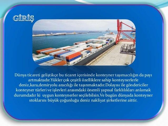 Başlangıçta gemilere kamyonları yükleyerek malların gidecekleri yerlere en yakın noktaya kadar gemiyle taşınması fikriyle ...