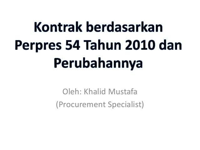 Oleh: Khalid Mustafa (Procurement Specialist)