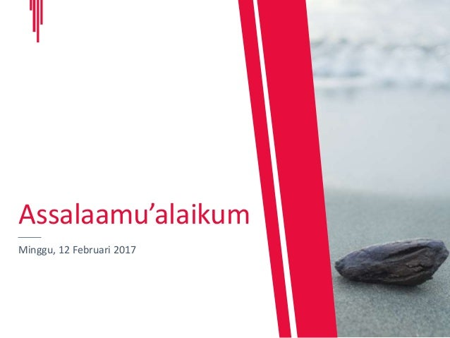 Minggu, 12 Februari 2017 Assalaamu'alaikum