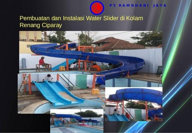 Pembuatan dan Instalasi Water Slider di Kolam Renang Ciparay P T. R A M D H A N I J A Y A