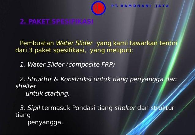 2. PAKET SPESIFIKASI Pembuatan Water Slider yang kami tawarkan terdiri dari 3 paket spesifikasi, yang meliputi: 1. Water S...
