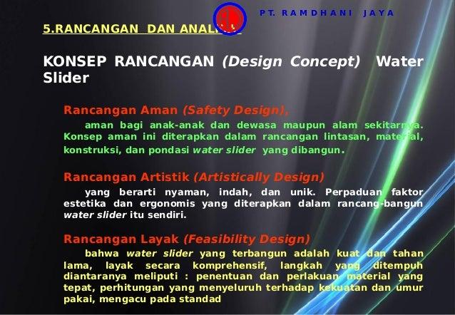 5.RANCANGAN DAN ANALISA KONSEP RANCANGAN (Design Concept) Water Slider Rancangan Aman (Safety Design), aman bagi anak-anak...