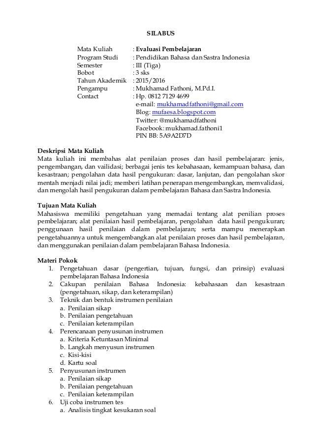 SILABUS Mata Kuliah : Evaluasi Pembelajaran Program Studi : Pendidikan Bahasa dan Sastra Indonesia Semester : III (Tiga) B...