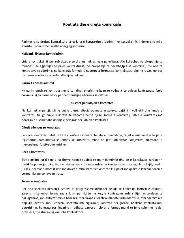 Kontrata dhe e drejta komerciale  Parimet e se drejtes kontraktore jane: Liria e kontraktimit, parimi I konsesualizimit, I...