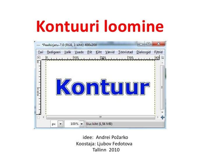 Kontuuri loomine<br />  idee:  Andrei Požarko<br />Koostaja: Ljubov Fedotova<br />  Tallinn  2010<br />