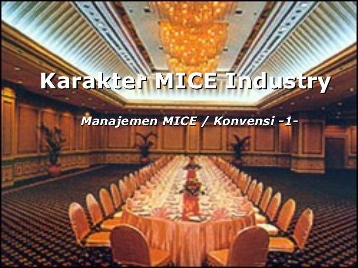 Karakter MICE Industry Manajemen MICE / Konvensi -1-