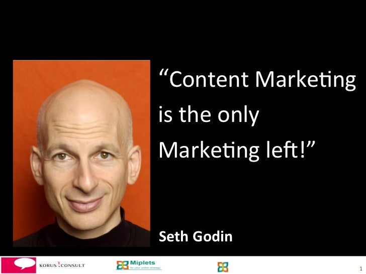 """Content	  Marke-ng	    	           	  is	  the	  only	  	  	  	  	  	  	  	  	  	  	  	  	  	  	           	  ..."